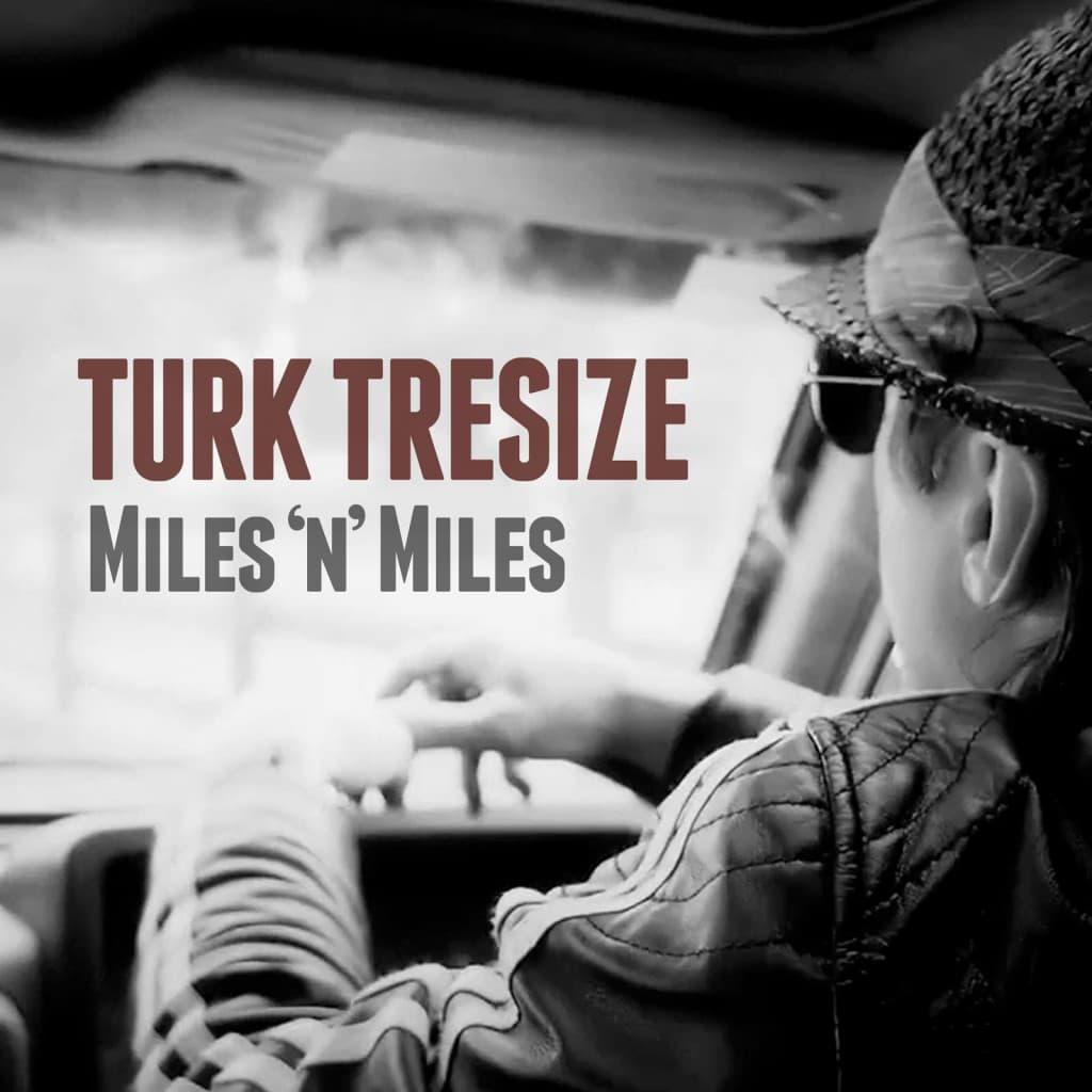 Turk Tresize - Miles 'n' Miles Album Art