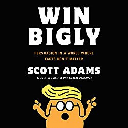 Win Bigly - Scott Adams