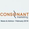 Consonant Marketing News & Advice - February 2018