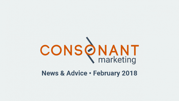 Consonant Marketing News & Advice - February 2018